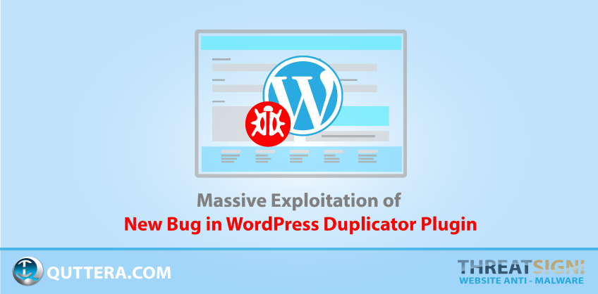 Massive Exploitation of New Bug in WordPress Duplicator Plugin | Quttera blog