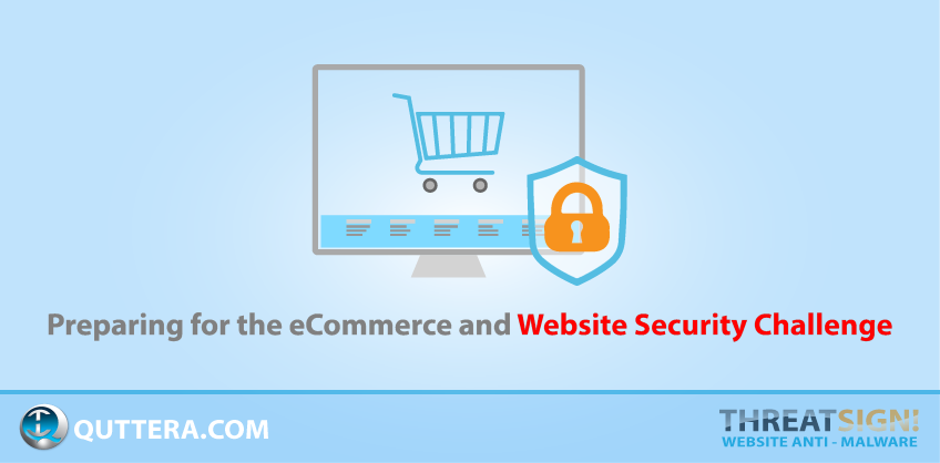 Preparing for the eCommerce and Website Security | Quttera blog