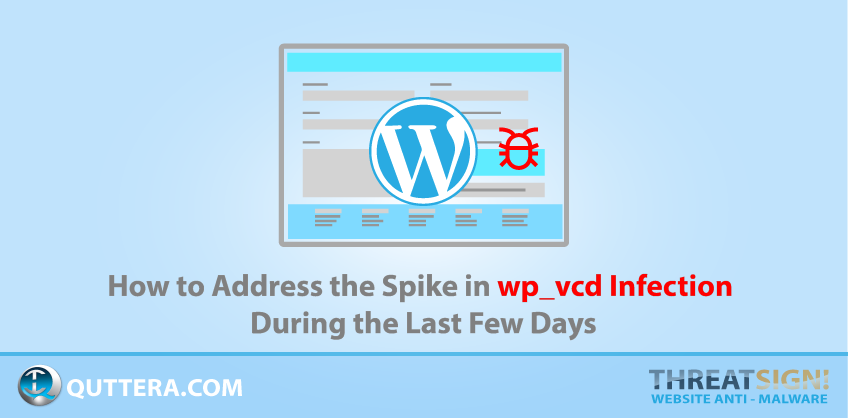 How to Address the Spike in wp_vcd Infection During the Last Few Days | Quttera blog