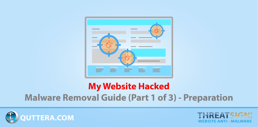 Website Malware Removal Guide, Part 1: Preparation | Quttera blog