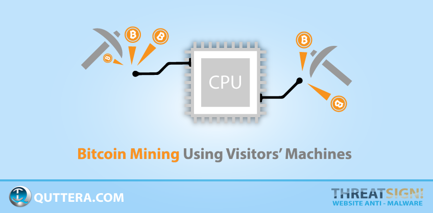 Bitcoin Mining Using Visitors' Machines | Quttera blog