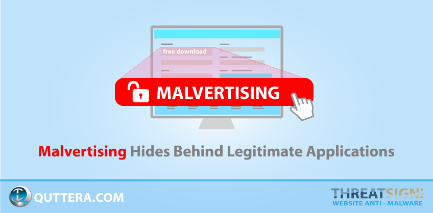 Malvertising Hides Behind Legitimate Applications | Quttera blog