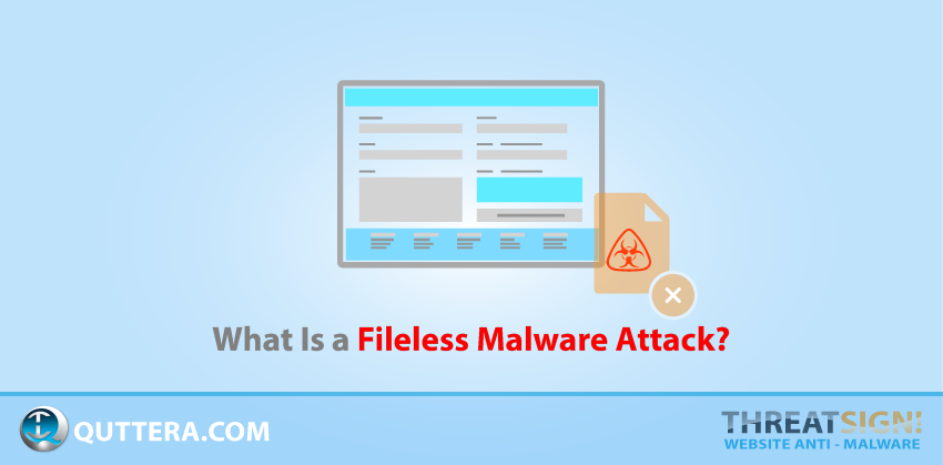 What Is a Fileless Malware Attack | Quttera blog