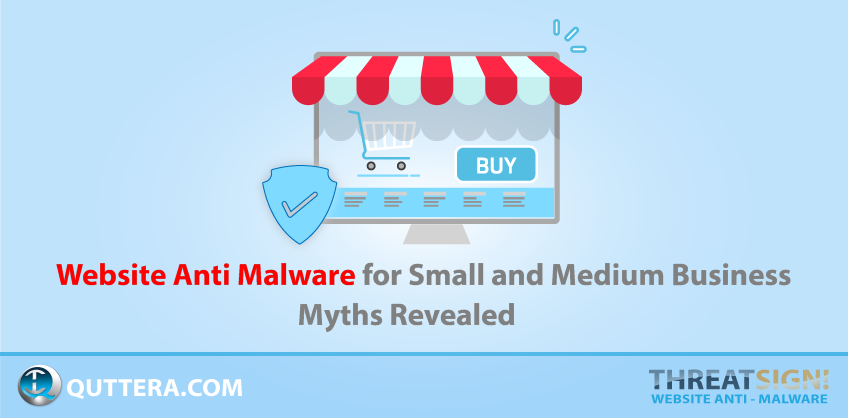 Website Anti Malware for Small and Medium Business – Myths Revealed | Quttera blog