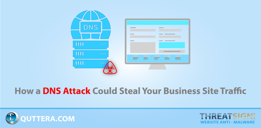 How a DNS Attack Could Steal Your Business Site Traffic | Quttera blog