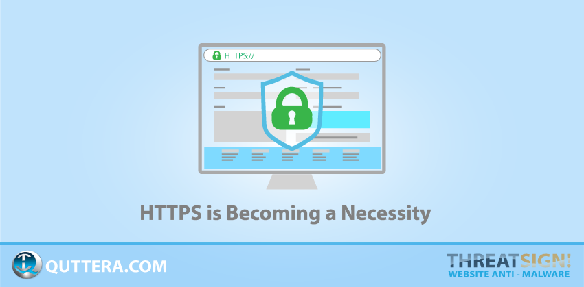 HTTPS is Becoming a Necessity | Quttera blog