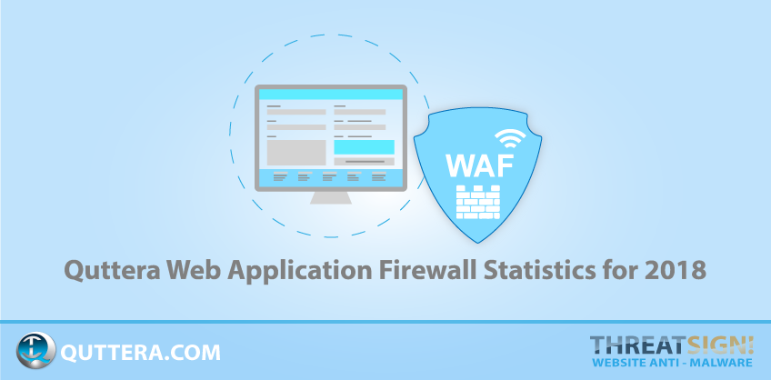 Quttera Web Application Firewall Statistics for 2018  | Quttera
