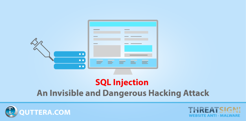SQL Injection: An Invisible and Dangerous Hacking Attack | Quttera blog